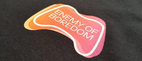 Enemy of Boredom